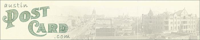 Austin Postcards, Austin Photographs, Austin History, Austin Ephemera